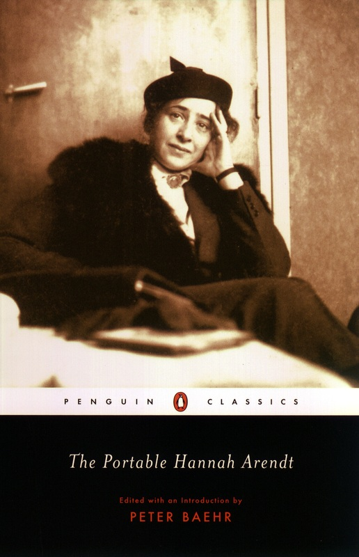 Peter Baehr - The Portable Hannah Arendt